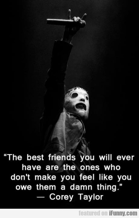 The Best Friends You Will Ever Have Are The...
