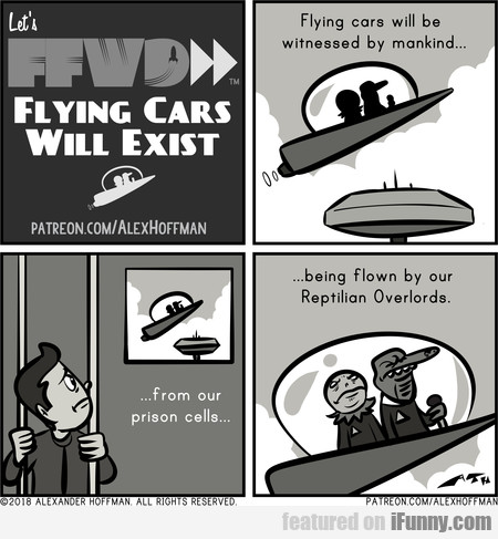 Flying Cars Will Exist. Flying Cars Will Be...