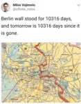 Berlin Wall Stood For 10316 Days, And Tomorrow...