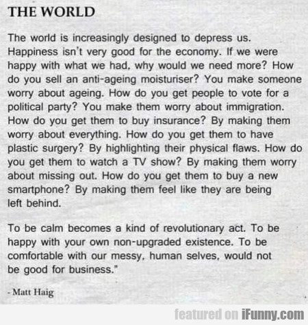 The World - The world is increasingly designed...