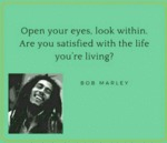 Open Your Eyes, Look Within. Are You Satisfied?