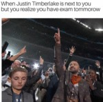 When Justin Timberlake Is Next To You But You...