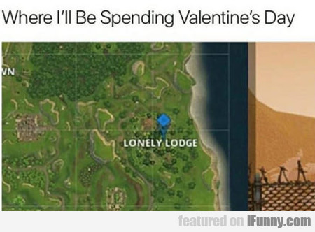 Where I'll Be Spending Valentine's Day