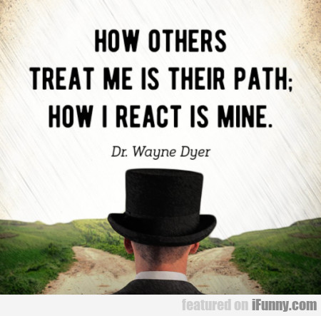 How Others Treat Me Is Their Path...