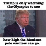 Trump Is Only Watching The Olympics To See How...