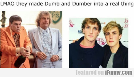 Lmao They Made Dumb And Dumber Into A Real Thing