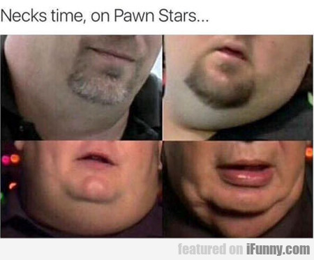 Necks Time, On Pawn Stars