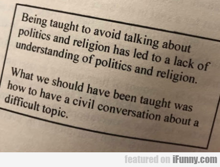 Being Taught To Avoid Talking About Politics And..
