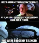 I Felt A Great Disturbance In The Force As If...