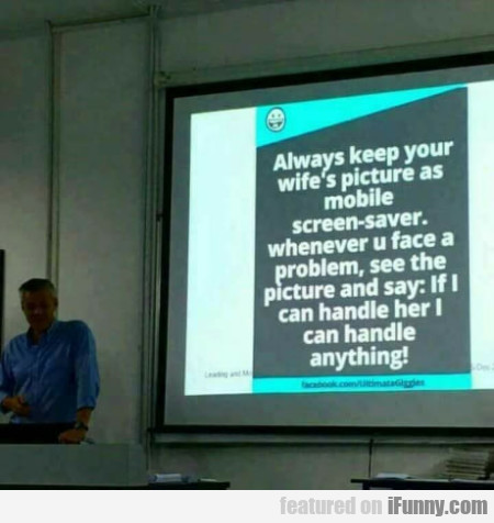 Always Keep Your Wife's Picture As Mobile...