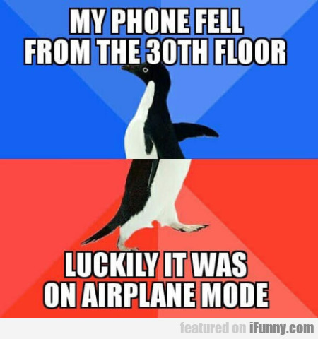 My Phone Fell From The 30th Floor- Luckily It...