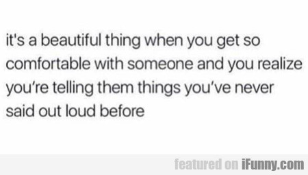 It's a beautiful thing when you get so...