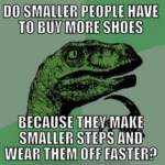 Do Smaller People Have To Buy More Shoes Because..