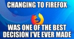 Changing To Firefox Was One Of The Best...