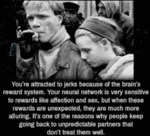 You're Attracted To Jerks Because Of The Brain's..
