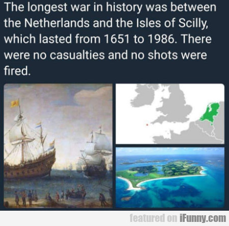 The Longest Was In History Was Between The...