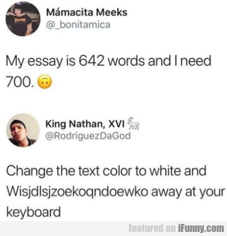 My Essay Is 642 Words And I Need 700 - Change...