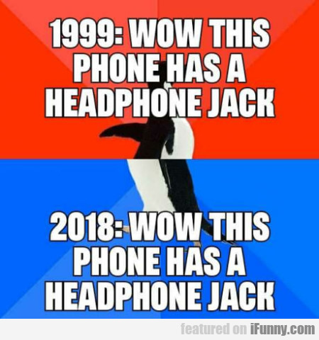 1999: Wow This Phone Has A Headphone Jack