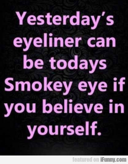 Yesterday's Eyeliner Can Be Todays Smokey Eye...