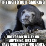 Trying To Quit Smoking Not For My Health Or