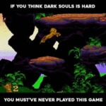 If You Think Dark Souls Is Hard You...