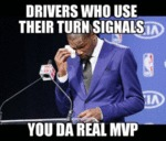 Drivers Who Use Their Turn Signals You...