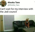 Can't Wait For My Interview With The Jedi Council