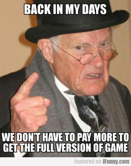 Back In My Days - We Don't Have To Pay More...