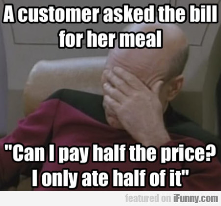A Customer Asked The Bill For Her Meal - Can I...