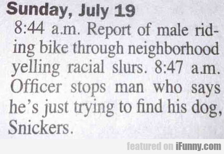 Sunday, Jul 19 - 8:44 A.m. - Report Of Male...