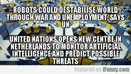 Robots Could Destabilise World Through War And...