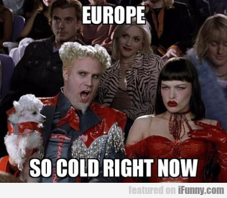 Europe - So Cold Right Now