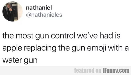 The Most Gun Control We've Had Is Apple...