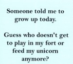Someone Told Me To Grow Up Today...