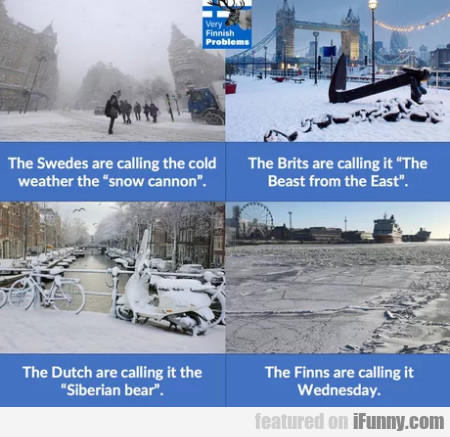 The Swedes Are Calling The Cold Weather The...