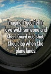 Imagine If You Fell In Love With Someone And...
