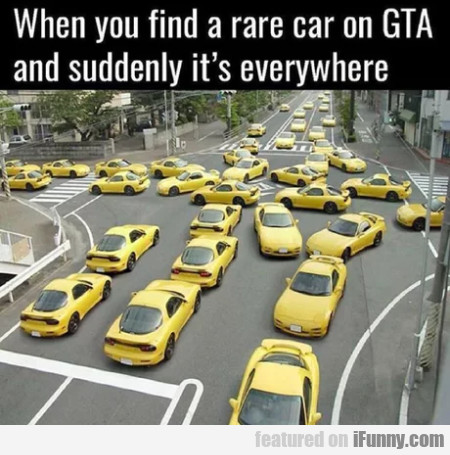When You Find A Rare Car On Gta And Suddenly...
