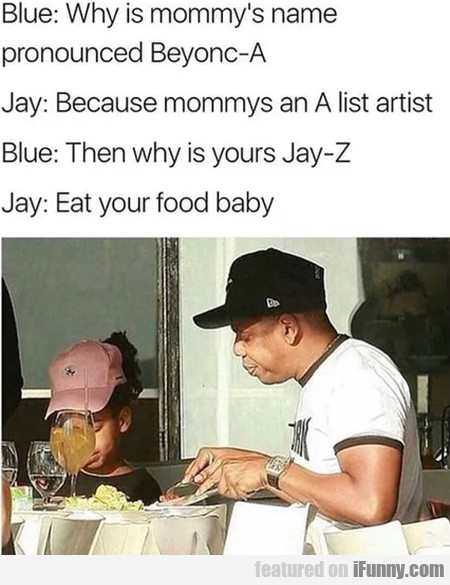 Why is mommy's name pronounced Beyonc-A?