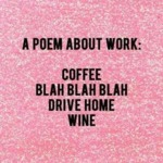 A Poem About Work - Coffee Blah Blah Blah...