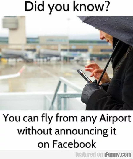 Did You Know? - You Can Fly From Any Airport...
