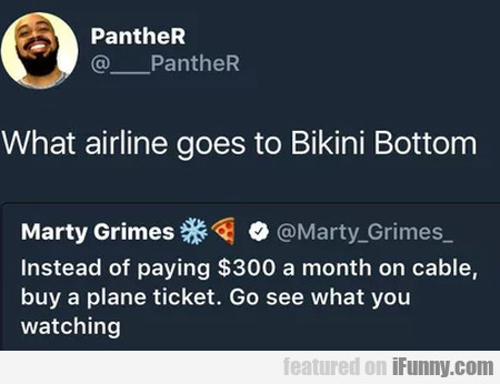 What Airline Goes To Bikini Bottom - Instead Of...