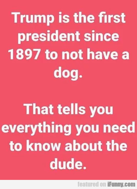 Trump is the first president since 1897 to not...