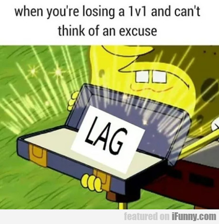 When You're Losing A 1v1 And Can't Think Of...