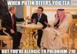 When Putin Offers You Tea But You're Alergic To...