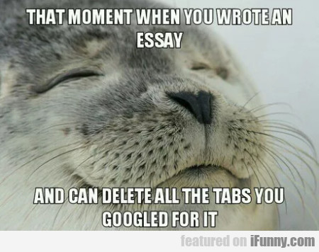 That moment when you wrote an essay and can...