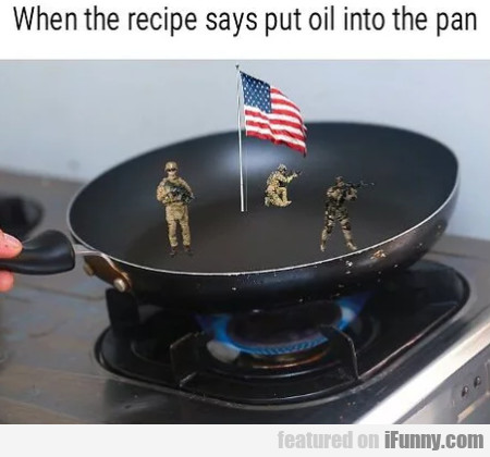 When The Recipe Says Put Oil Into The Pan