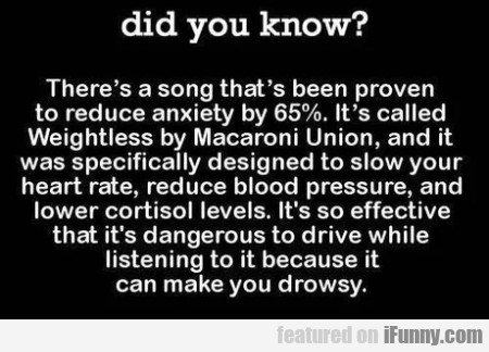 There's A Song That's Been Proven To Reduce...