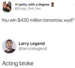 You Win $430 Million Tomorrow Wyd? - Acting Broke