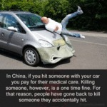 In China, If You Hit Someone With Your Car You...