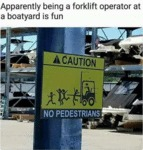 Apparently Being A Forklift Operator At A...